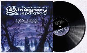 PRVNÍ ALBUM SIX DEGREES OF SEPARATION Z ROKU 2002 VYJDE POD PAŘÁTEM NA VINYLU