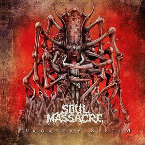 SOUL MASSACRE – Purgatory System